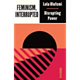Feminism, Interrupted: Disrupting Power (Outspoken by Pluto)