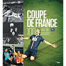 Coupe de France, 100 ans de passion