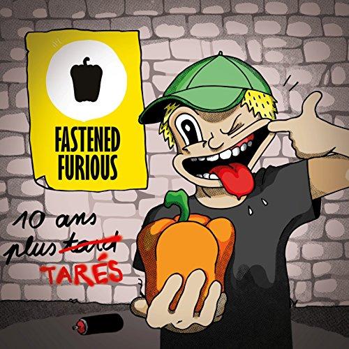 """Résultat de recherche d'images pour """"FASTENED FURIOUS CD 10 ANS PLUS TARD"""""""