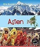 Asien: Mein erstes sachbuch (Die Kontinente entdecken)
