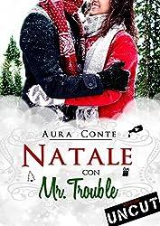 Natale con Mr. Trouble [Versione UNCUT]