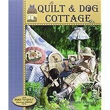 Quilt & Dog Cottage