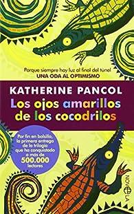Los Ojos Amarillos De Los Cocodrillos ) par Katherine Pancol