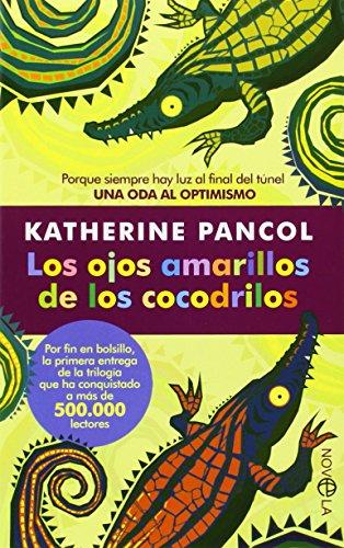 Los Ojos Amarillos De Los Cocodrillos (Bolsillo (la Esfera)) por Katherine Pancol