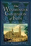 The Westminster Confession of Faith, for Study Classes