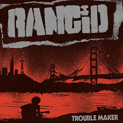 Rancid: Trouble Maker (Audio CD)
