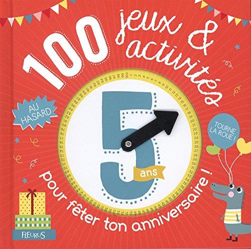 100 jeux et activités au hasard pour fêter ton anniversaire - 5 ans