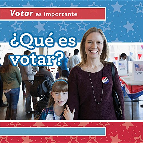 Que Es Votar? (What Is Voting?) (Votar es importante / Why Voting Matters) por Kristen Rajczak Nelson