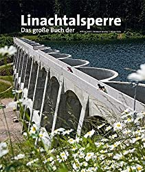 Linachtalsperre: Das große Buch der...