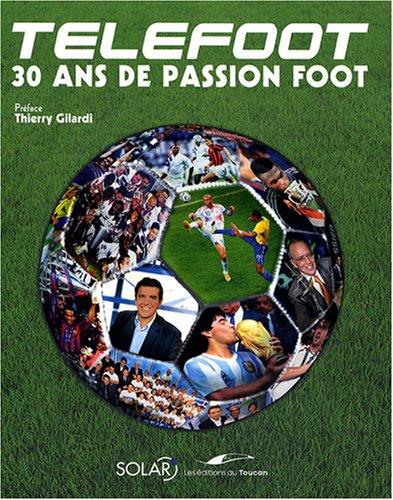 Téléfoot : 30 Ans de passion foot