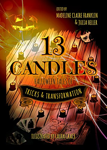 13 Candles: Halloween Tales of Tricks & Transformation (English Edition) (Of Graces Tales Halloween)