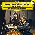 Franck / Saint Saens: Violin Sonatas; Ravel: Tzigane