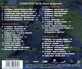 Christus Rex : Chant Grégorien