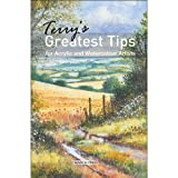 Terry's Greatest Tips: for Watercolour and Acrylic Artists by Terry Harrison (2012-01-12)