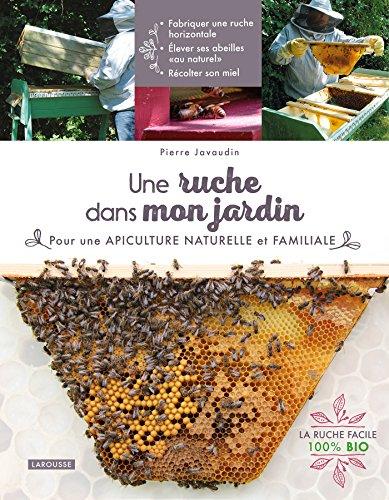 Une ruche dans mon jardin par Pierre Javaudin