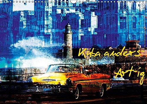 Kuba anders-Art-ig (Wandkalender 2019 DIN A3 quer): Bilder einer bunten Kuba-Rundreise. (Monatskalender, 14 Seiten ) (CALVENDO Orte)
