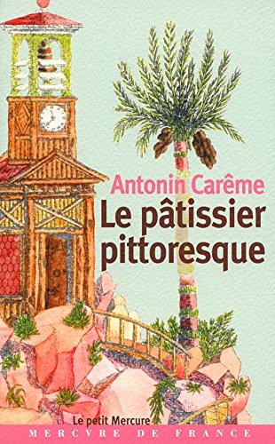Le pâtissier pittoresque par Antonin Carême