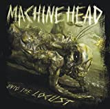 "Musically, Unto The Locust is the essence of what Machine Head have been doing for nearly two decades. ""It feels like the culmination of what we've been doing for the last 17 years: power grooves, patented Machine Head harmonics, crushing guitars and..."
