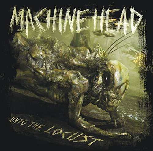 Machine Head: Unto the Locust (Audio CD)