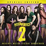 Pitch Perfect 2 - Special Edition (Original Motion Picture Soundtrack)