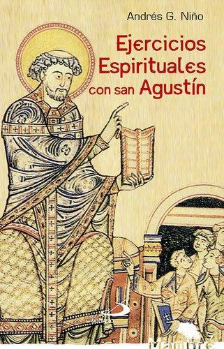 Ejercicios espirituales con San Agustín por Andrés González Niño