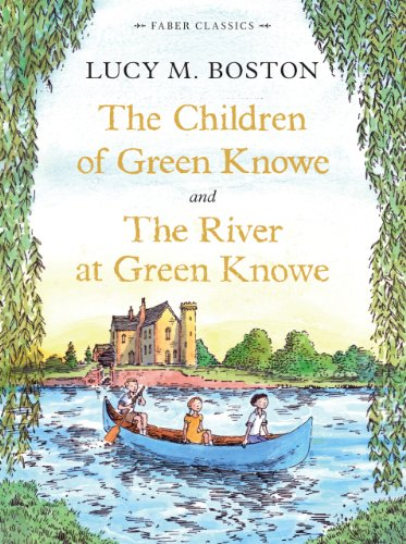 The children of Green Knowe ; and, The river at Green Knowe