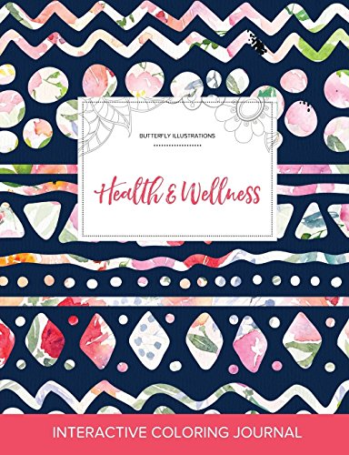 Adult Coloring Journal: Health & Wellness (Butterfly Illustrations, Tribal Floral)