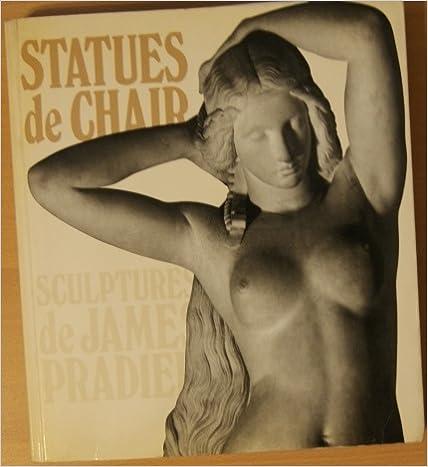 En ligne téléchargement gratuit Statues de chair: Sculptures de James Pradier pdf, epub ebook
