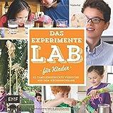 Das Experimente-Lab für Kinder: 52 familiengerechte Versuche aus dem Küchenschrank (Lab-Reihe) - Liz Lee Heinecke