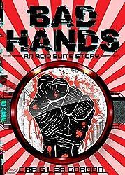 Bad Hands: A Cyberpunk Short Story (Acid Suite Book 4)