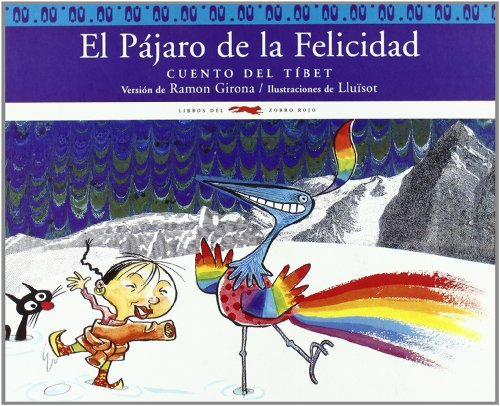 El pájaro de la felicidad: Cuento del Tíbet (Álbumes ilustrados / Cuentos del Mundo)