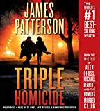 Triple Homicide: From the Case Files of Alex Cross, Michael Bennett, and the Womens Murder Club
