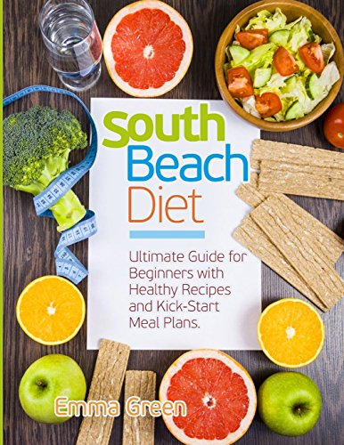 Download free pdf south beach diet ultimate guide for beginners south beach diet ultimate guide for beginners with healthy recipes and kick start meal plans south beach diet recipes by emma green read online forumfinder Images
