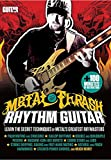 Metal and Thrash Rhythm Guitar: Learn the Secret Techniques of Metal's Greatest Riffmasters