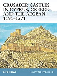 Crusader Castles in Cyprus, Greece and the Aegean 1191-1571 (Fortress) by David Nicolle (2007-02-27)