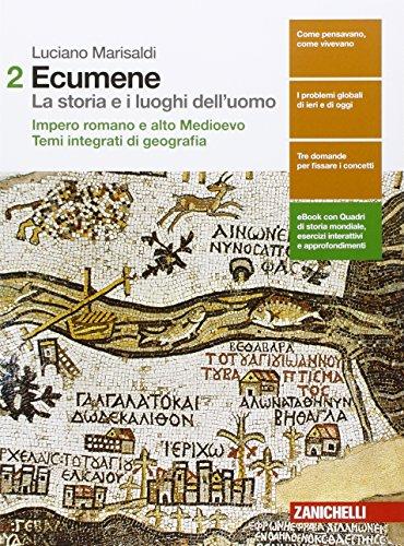 Ecumene. La storia e i luoghi dell'uomo. Per le Scuole superiori. Con e-book. Con espansione online: 2