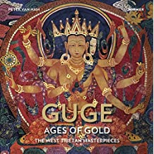 Guge – Ages of Gold: The West -Tibetan Masterpieces