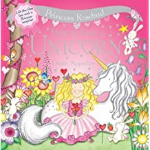 Princess Rosebud: How to Love a Unicorn: Lift-the-flap fun and a Princess surprise! by Dawn Apperley (2008-03-01)