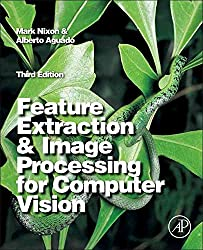 [Feature Extraction & Image Processing for Computer Vision] (By: Mark Nixon) [published: October, 2012]
