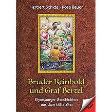 Bruder Reinhold und Graf Bertel: Elgersburger Geschichten aus dem Mittelalter