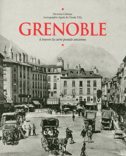 Grenoble à travers la carte postale ancienne