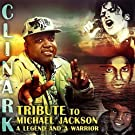 Tribute to Michael Jackson a Legend & A Warrior by Clinark (2010-12-14)