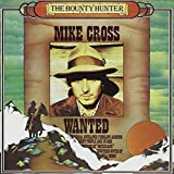 Songtexte von Mike Cross - The Bounty Hunter
