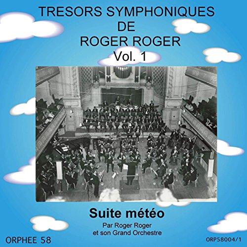 Trésors symphoniques de Roger Roger, Vol. 1: Suite météo