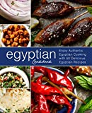 Egyptian Cookbook: Enjoy Authentic Egyptian Cooking with 50 Delicious Egyptian Recipes (3rd Edition) (English Edition)