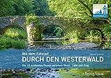 Mit dem Fahrrad durch den Westerwald: Die 12 schönsten Touren zwischen Rhein, Lahn und Sieg