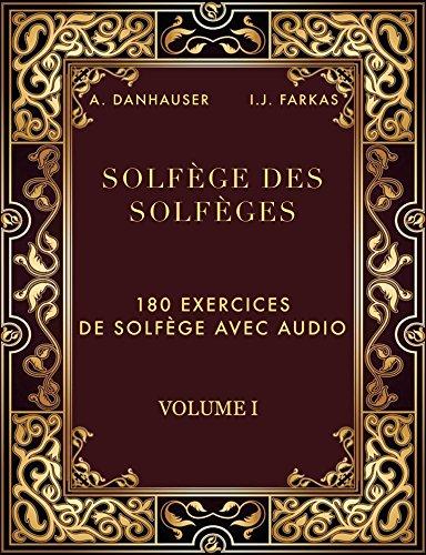 Solfège des Solfèges, Volume 1: 180 exercices de solfège avec audio (Solfège des solfèges avec audio)