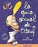Guía sexual de Titeuf (Castellano - A Partir De 10 Años - Cómic Y Novela Gráfica - Otros Cómics)
