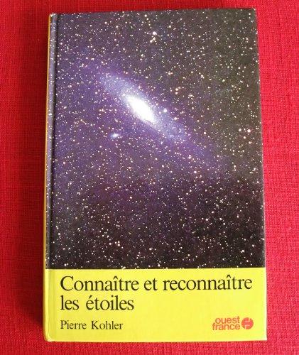CONNAITRE ET RECONNAITRE LES ETOILES par Pierre Kohler