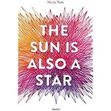 The sun is also a star (Littérature 12 ans et +)